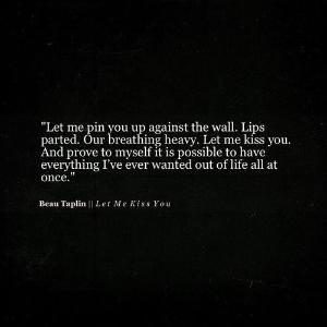Beau Taplin   Let Me Kiss You by teri-71