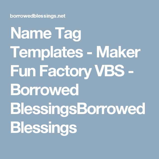 Name Tag Templates - Maker Fun Factory VBS - Borrowed ...