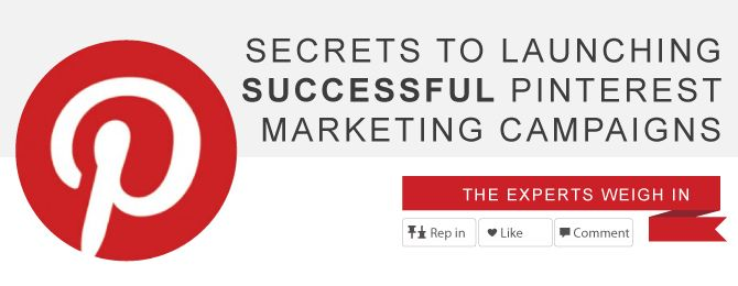 Secrets To Launching Successful Pinterest Marketing Campaigns – The Experts Weigh In