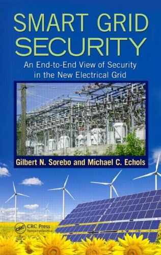 Bestseller Books Online Smart Grid Security An End To End View Of Security In The New Electrical Grid Gilbert N Soreb With Images Electrical Grid Bestselling Books Books