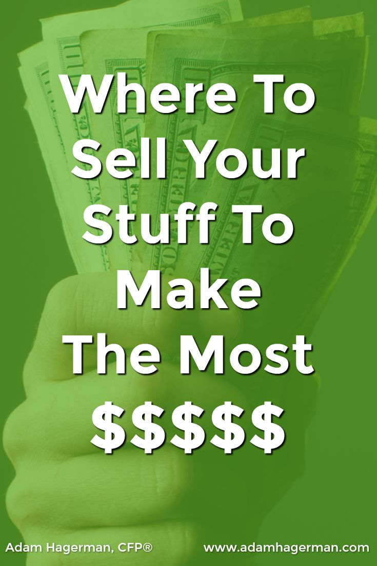 Make Some Major Cash By Selling Your Unwanted Stuff Things To