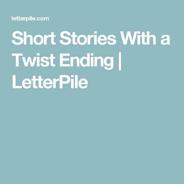 short stories a twist ending letterpile teaching sat prep  a description of famous short stories surprise endings