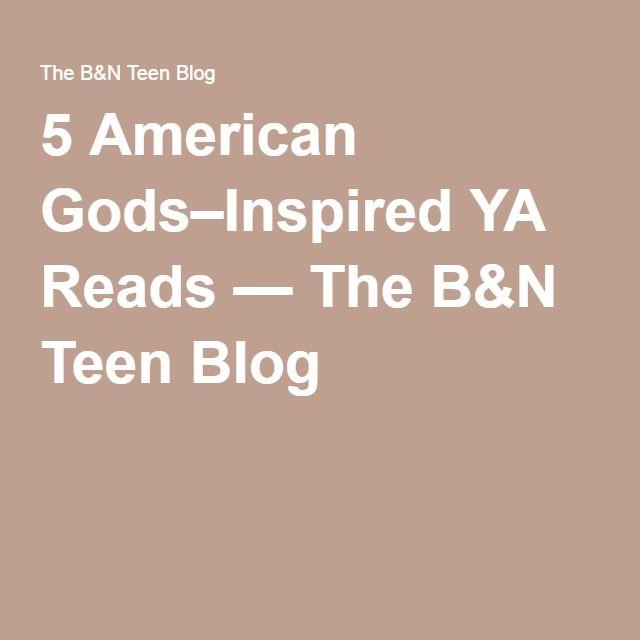 5 American Gods–Inspired YA Reads — The B&N Teen Blog