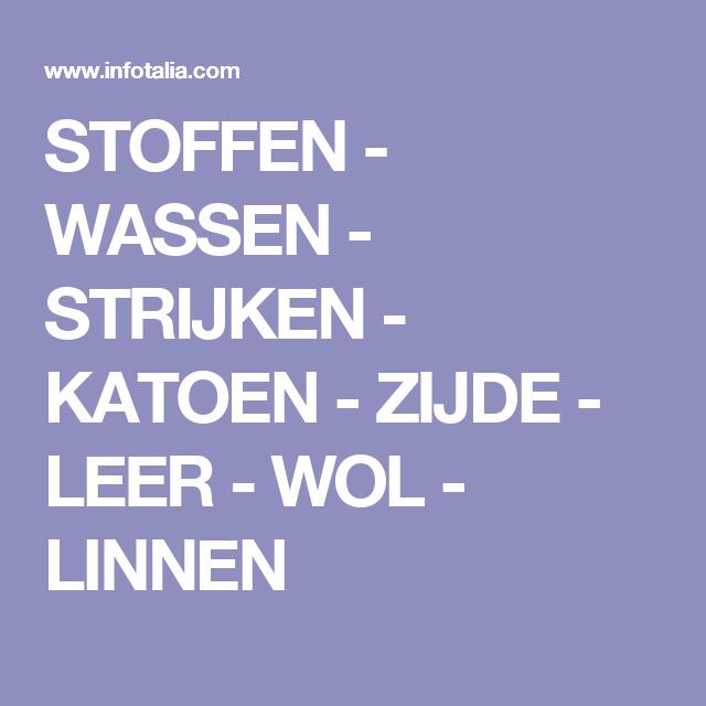 STOFFEN - WASSEN - STRIJKEN - KATOEN - ZIJDE - LEER - WOL - LINNEN