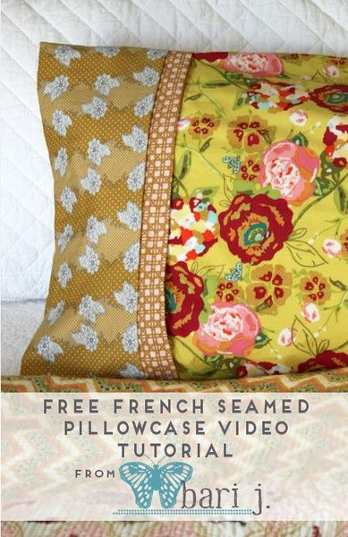 Pillowcase Tutorial Video: Free French Seamed Pillowcase Video Tutorial – Bari J  Designs    ,