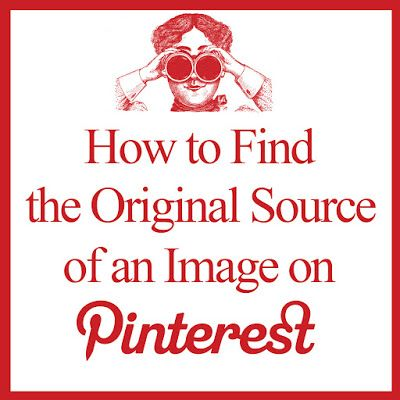 How To Find The Original Source Of An Image On Pinterest Helpful Hints The Originals Tips