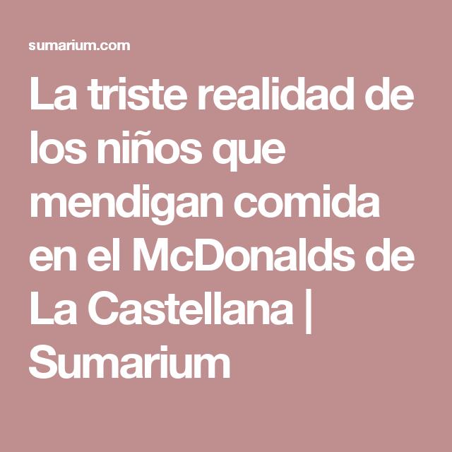La triste realidad de los niños que mendigan comida en el McDonalds de La Castellana  |  Sumarium