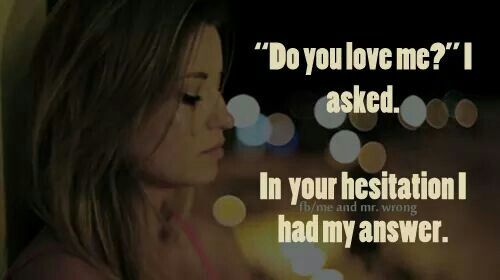 Your hesitation answer me