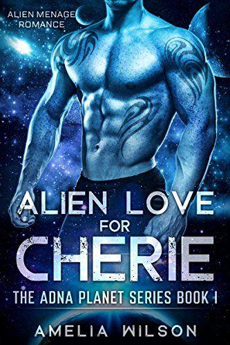 Alien Love For Cherie Alien Menage Romance The Adna Planet Series Book Book 1 Science Fiction Romance Romance Books Book Talk