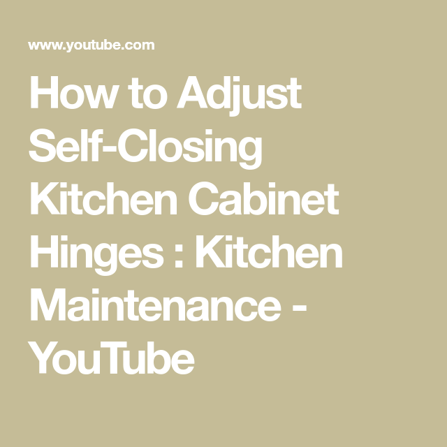 How To Adjust Self Closing Kitchen Cabinet Hinges Kitchen Maintenance Youtube Kitchen Cabinets Hinges Cabinet Hinges Kitchen Cabinets