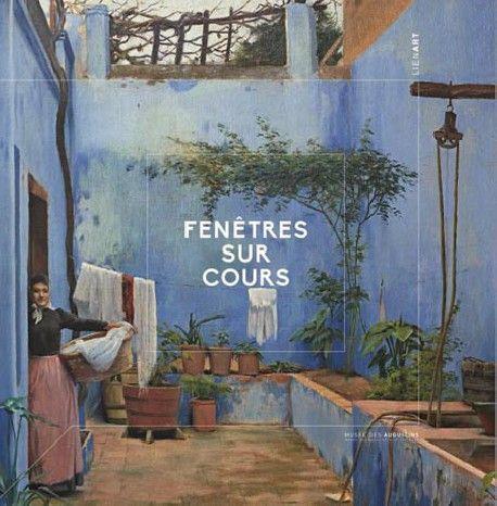 Catalogue Fenêtres sur cours. Peintures du XVIe au XXe ...
