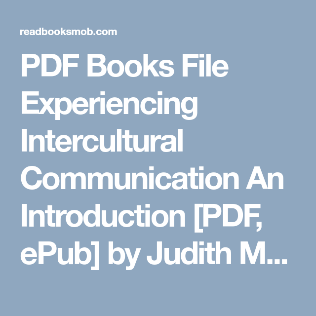 Pdf Books File Experiencing Intercultural Communication An Introduction Pdf Epub By Judith Martin O Intercultural Communication Intercultural Communication