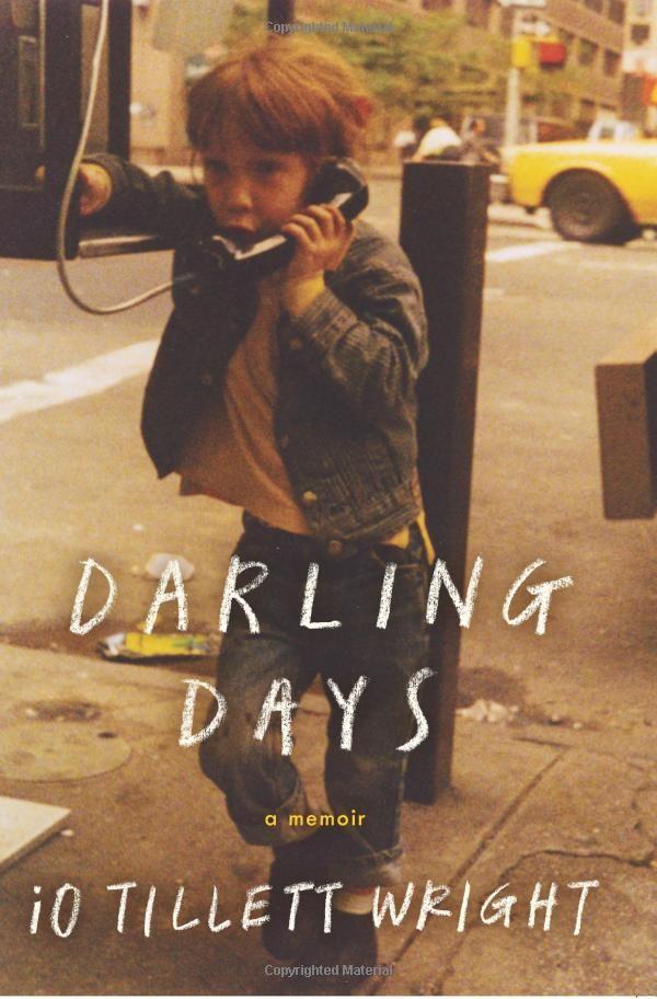 Darling Days: A Memoir: iO Tillett Wright: 9780062368201: Amazon.com: Books