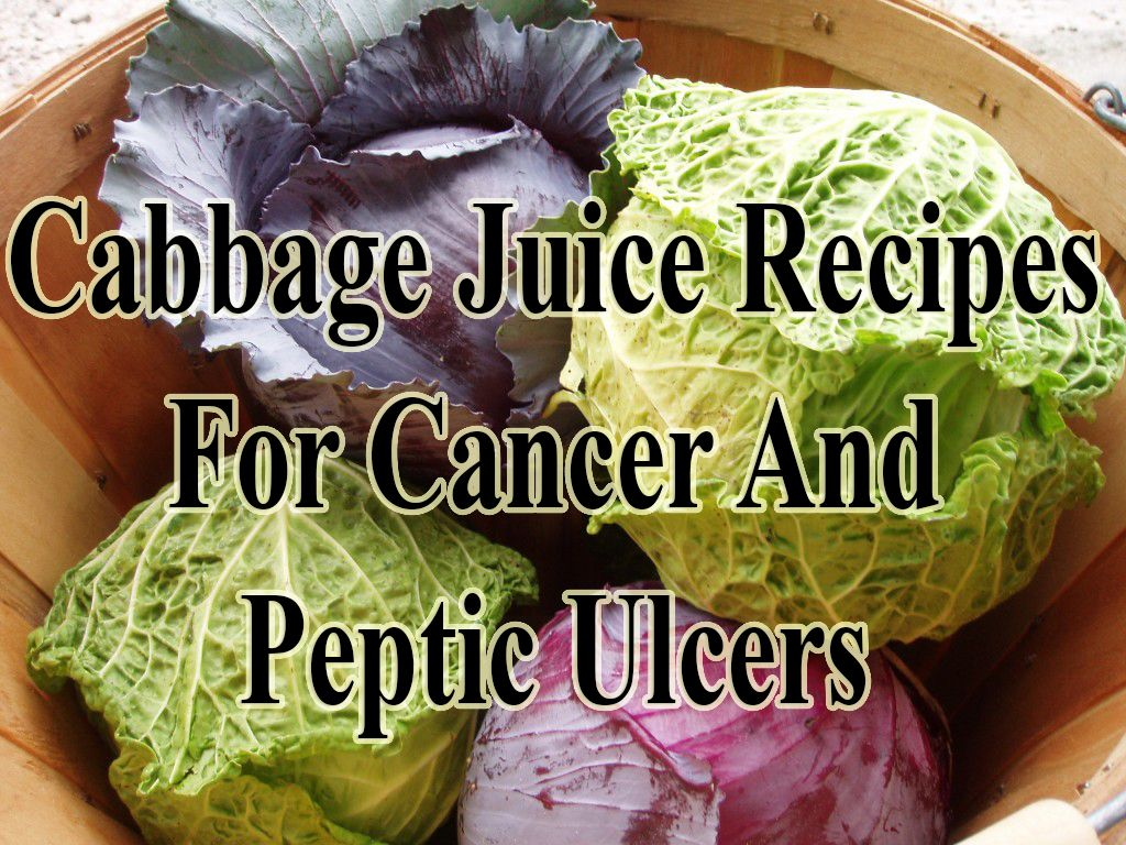 Recent studies show that people who eat most cabbage have a significantly lower risk of colon, lung, breast and prostate cancer.	http://www.extremenaturalhealthnews.com/cabbage-juice-recipes-for-cancer-and-peptic-ulcers-for-all-ages/