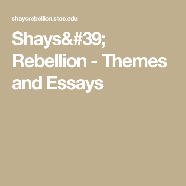 Shays Rebellion  Themes And Essays  New Nation Curriculum  Shays Rebellion  Themes And Essays