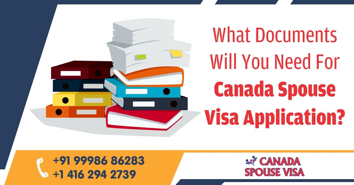 Canada Spouse Visa requires documents which show proof of