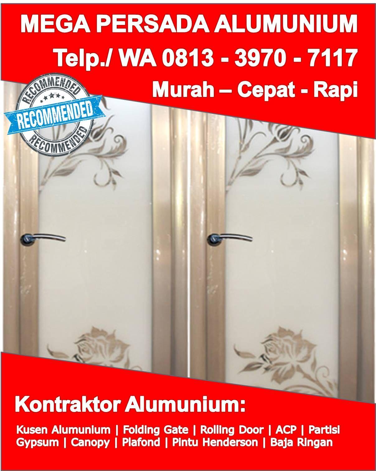 Pesan Sekarang Telp Wa 0813 3970 7117 Kusen Pintu Alumunium Modern Sukoharjo Pintu Kaca Jendela Pintu Kayu