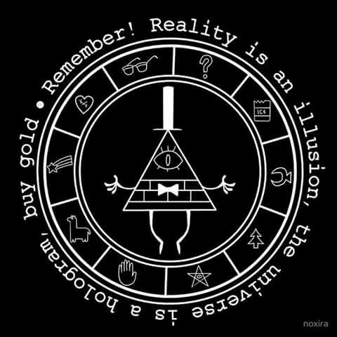 The Reality Is A Illusion O Gravity Falls Pinterest Gravity