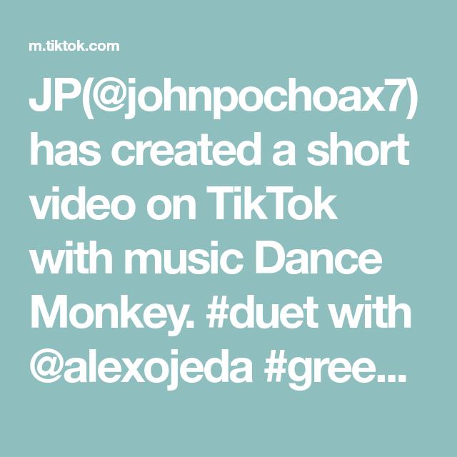 Jp Johnpochoax7 Has Created A Short Video On Tiktok With Music Dance Monkey Duet With Alexojeda Greenscreen First Try Duet T Silly Memes Greenscreen Duet