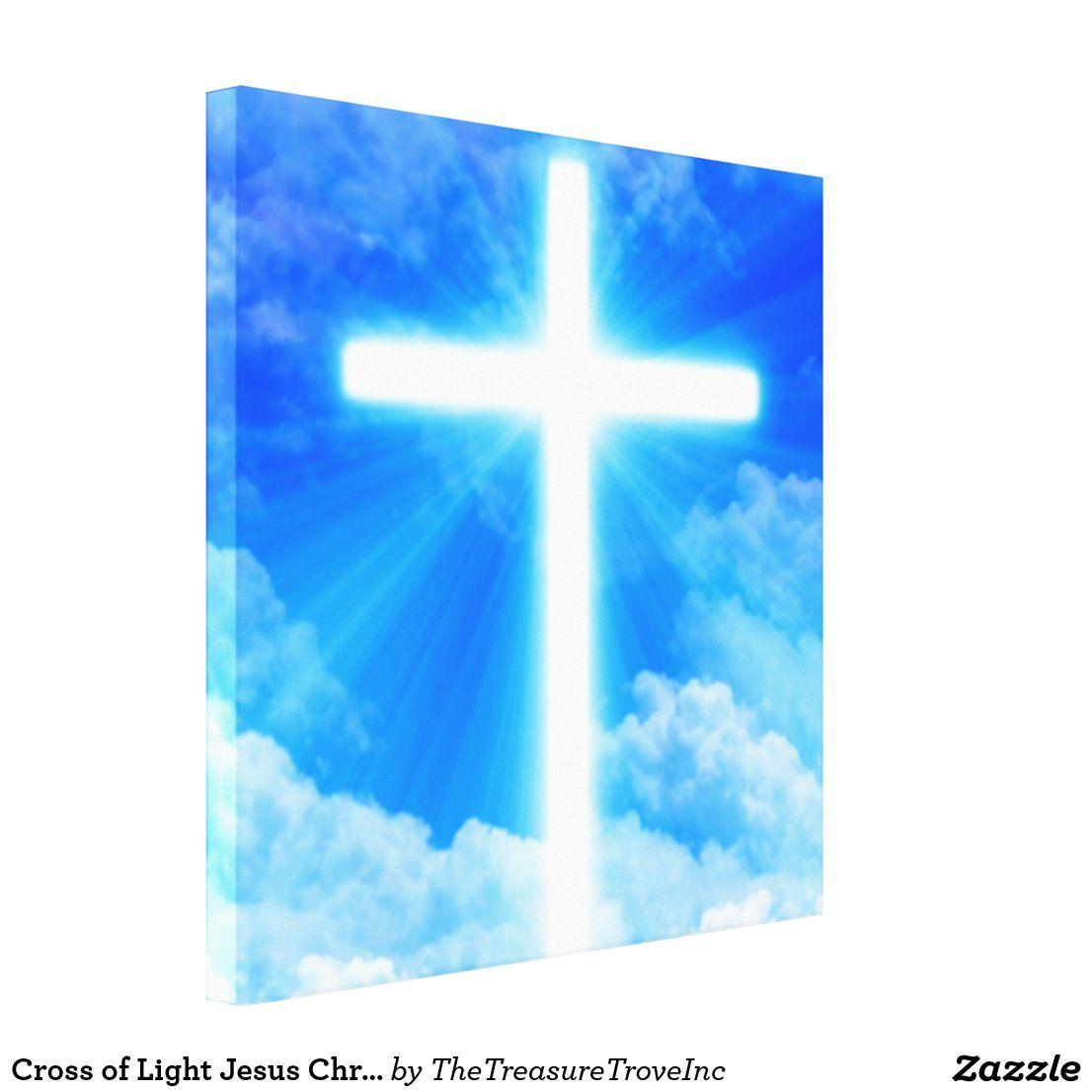 Cross Of Light Jesus Christ Customizable Christian Canvas Print Zazzle Com In 2020 Jesus Christ Jesus Christ Cross Christian Messages