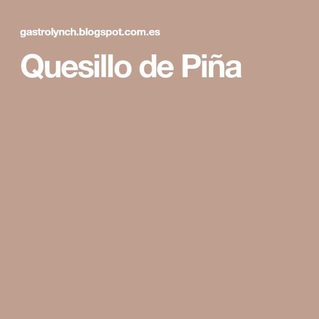Quesillo de Piña | anatomia | Pinterest | Soperas, Leche condensada ...