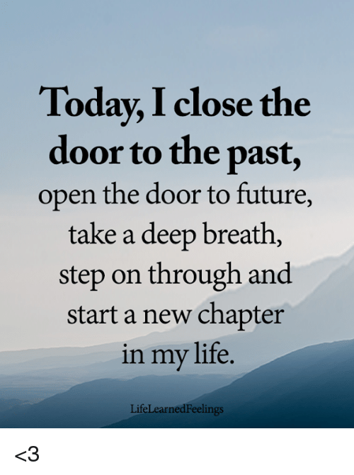 Leave The Past Behind Get Ready To Start A New Chapter New Chapter Quotes New Chapter New Start Quotes