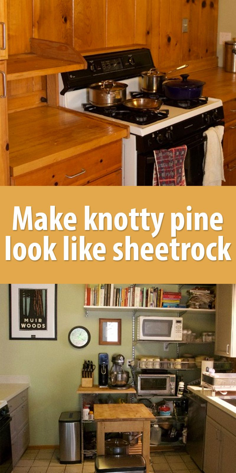 How To Make Knotty Pine Look Like Sheetrock Knotty Pine Knotty Pine Kitchen Knotty Pine Cabinets
