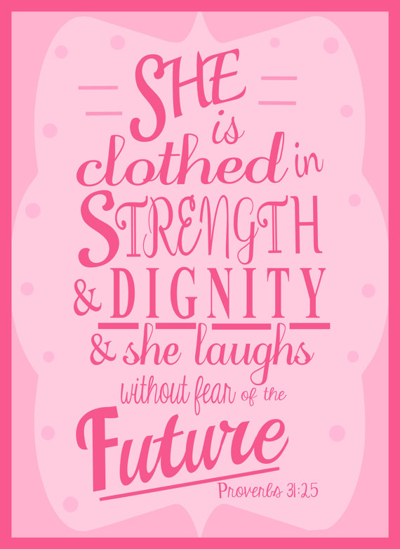Bible Verse Art - She is Clothed in Strength, Proverbs 31:25 ...
