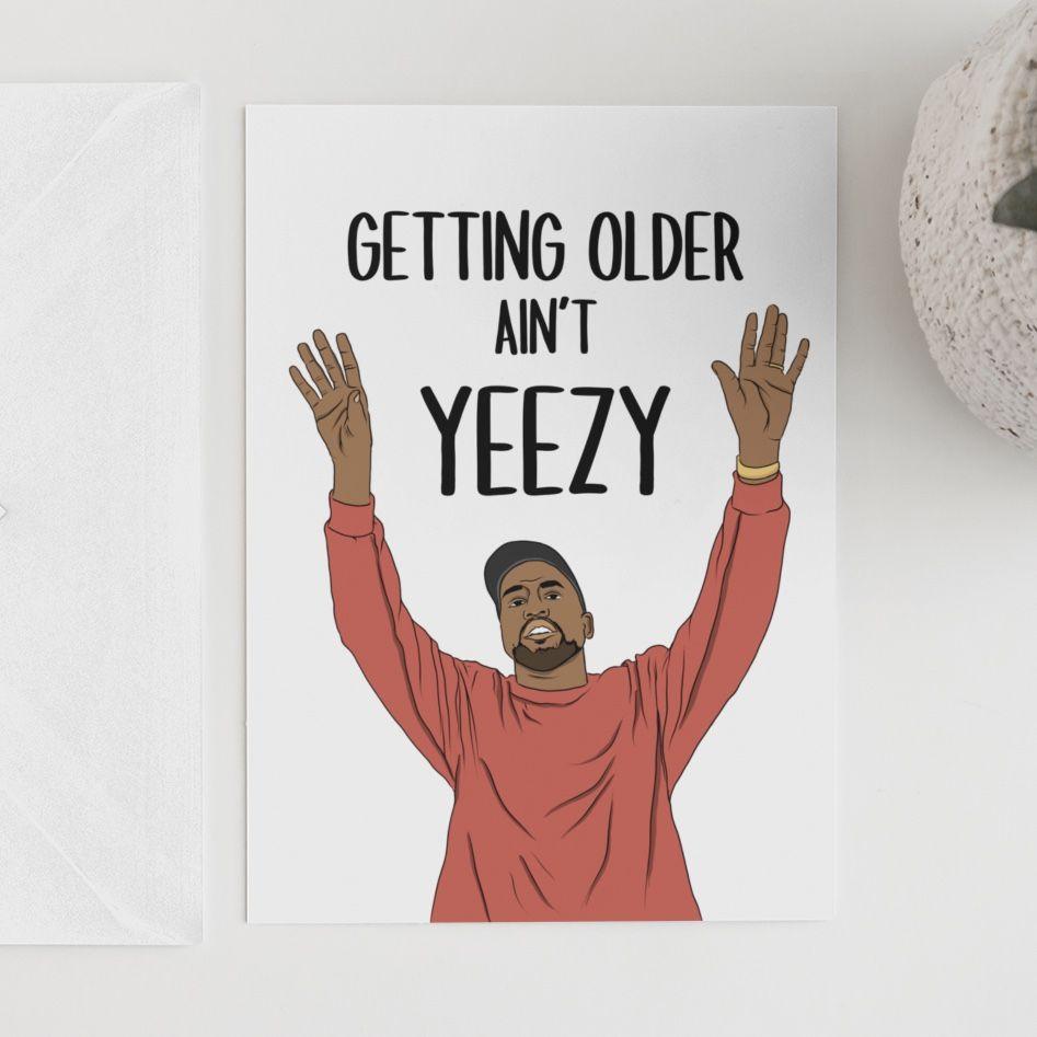 Birthday Kanyewest Kanye Funnybirthdaycards Giftsforhim Funnybirthday Husbandgift Boyfriendgift In 2020 Kanye West Card Birthday Cards Cards