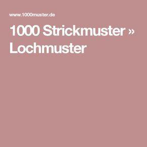 Photo of 1000 Strickmuster »Lochmuster