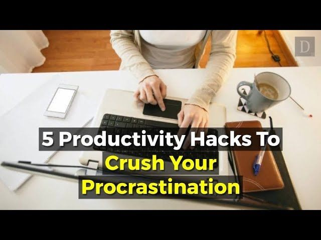 5 Productivity Hacks To Crush Your Procrastination [video]