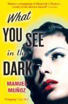 #ManuelMunoz What You See In The Dark - Bakersfield is a dusty, quiet town, close enough to Hollywood to fill its citizens with the dreams that flicker in the darkness of the movie theatre. Teresa, an aspiring singer, meets Dan Watson, the most desirable young man in town. But when a legendary director arrives, local gossip about Teresa and Dan gives way to speculation about his ground-breaking film of madness and murder. No one suspects that the ill-fated affair between Dan and Teresa