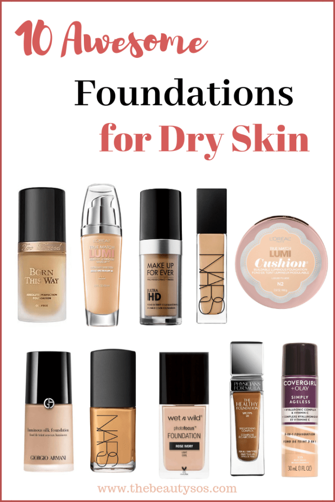 Top 10 Foundations for Dry Skin Best drugstore makeup
