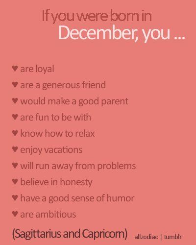 if you were born in december you... I like to believe this is ...