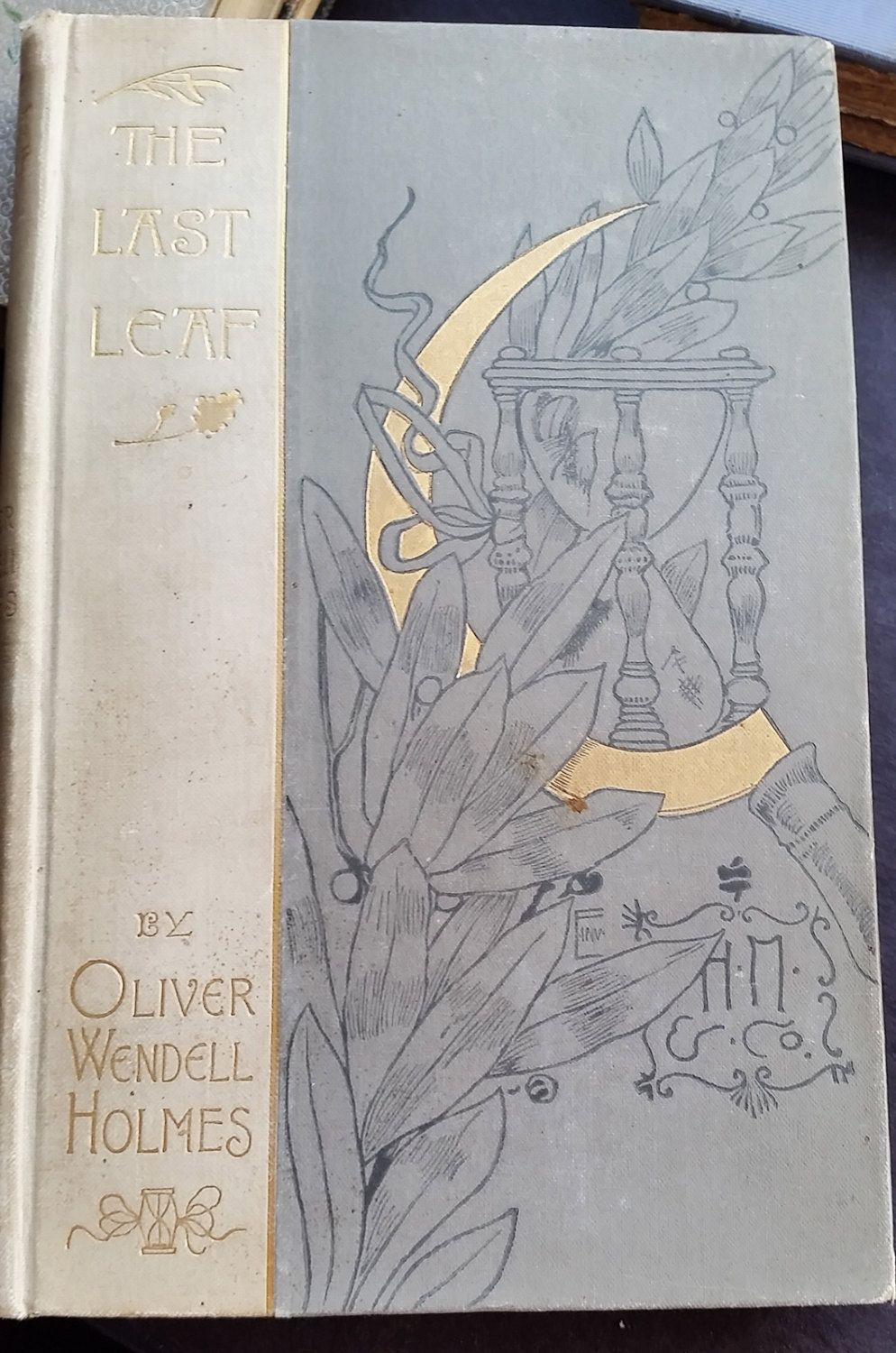 RARE Art Nouveau/Arts & Crafts Book The Last Leaf by Oliver Wendell