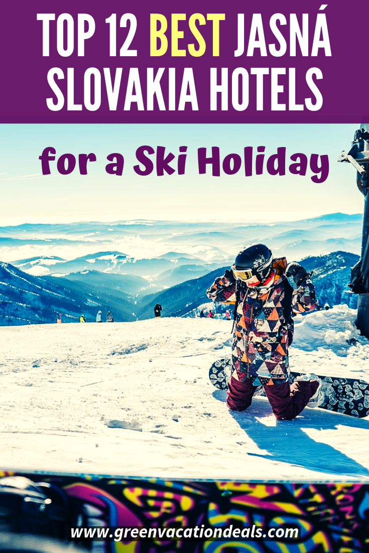Top 12 Best Jasná Slovakia Hotels For A Ski Holiday