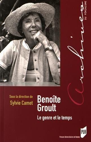Benoîte Groult : le genre et le temps / sous la direction de Sylvie Camet