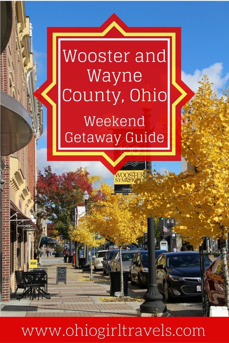 Weekend Getaway Guide Wooster And Wayne County Ohio Ohio