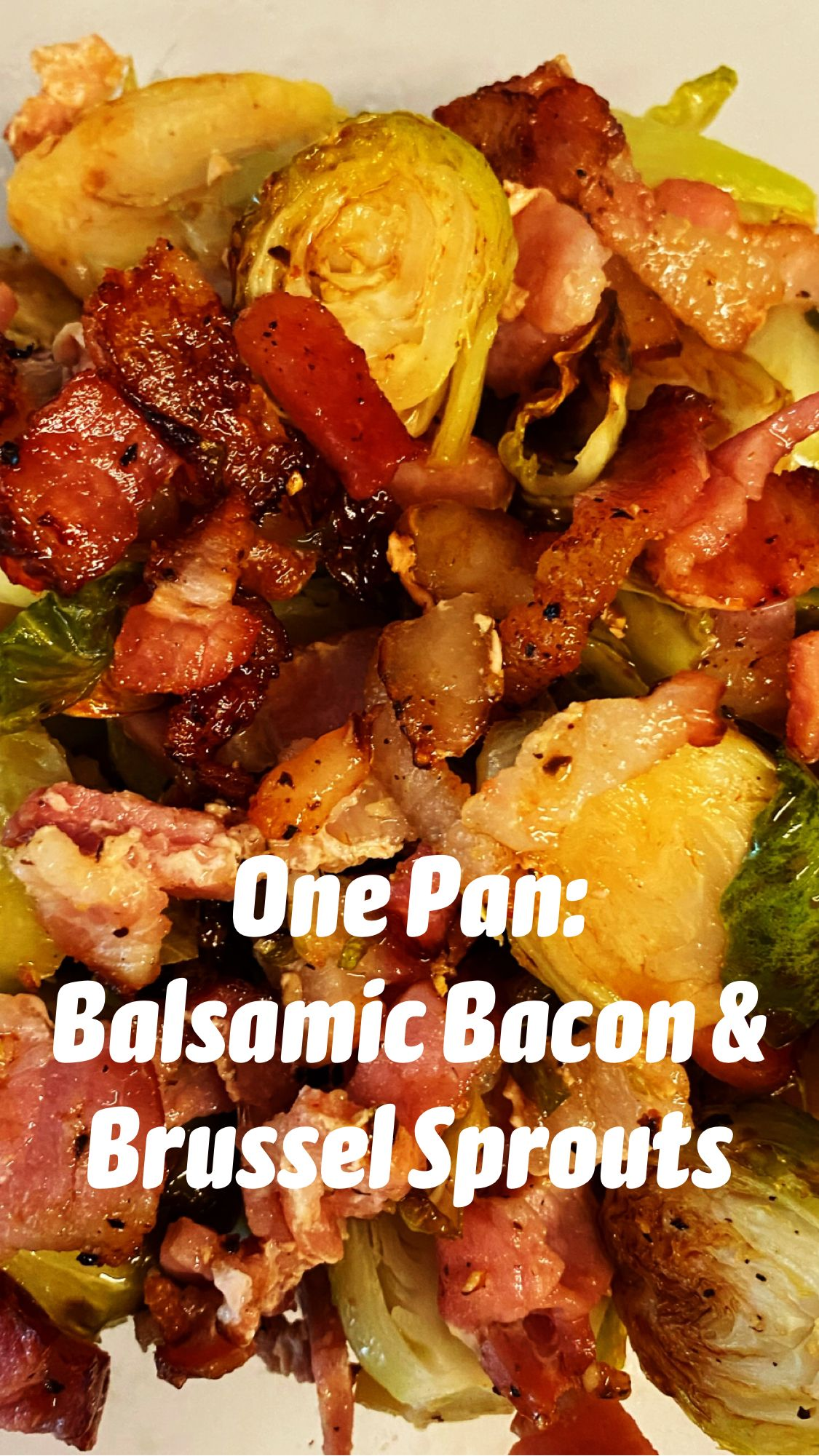 One Pan: Balsamic Bacon & Brussel Sprouts