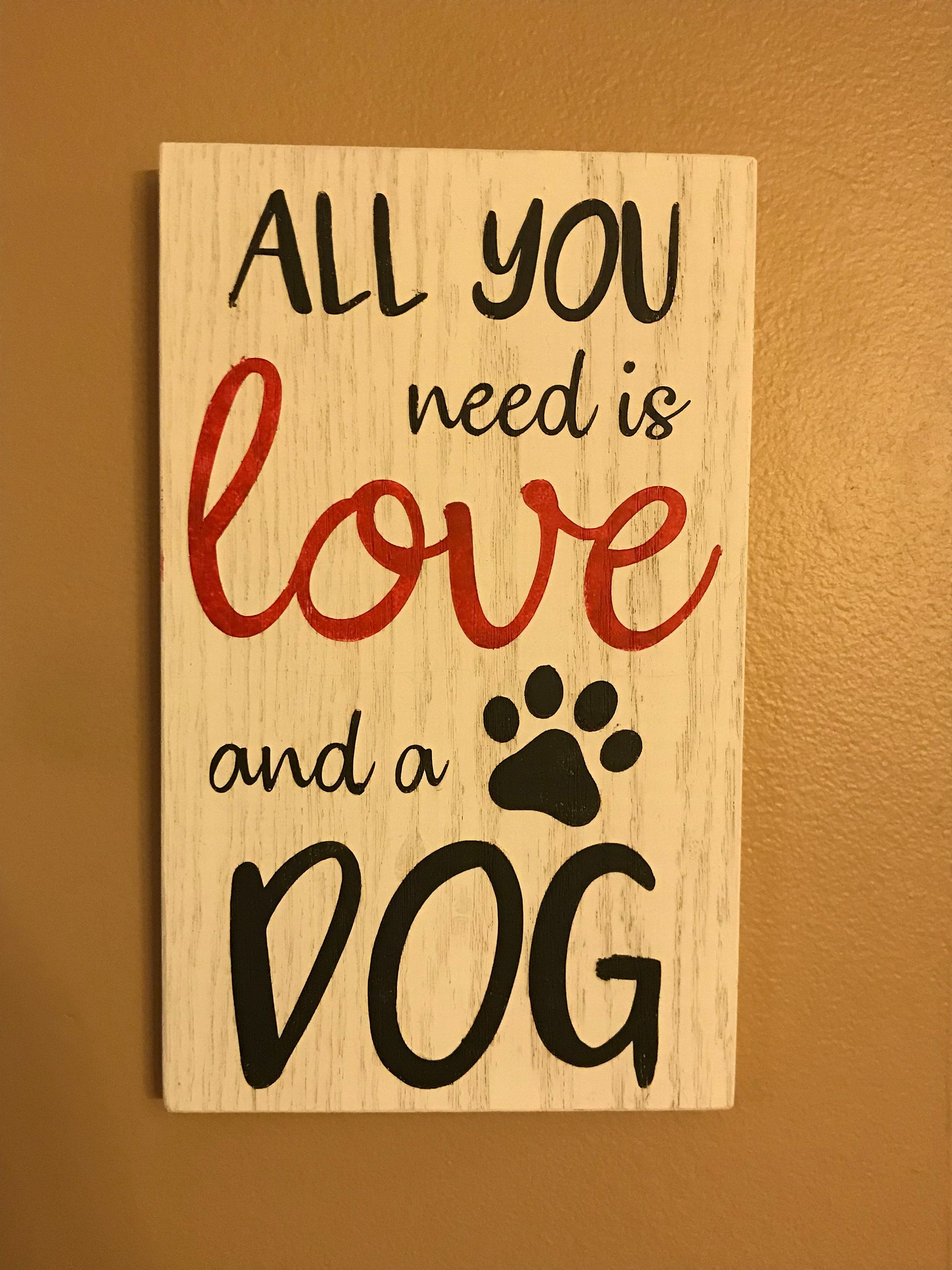 All You Need is Love & a Dog, hand painted wooden wall decor sign