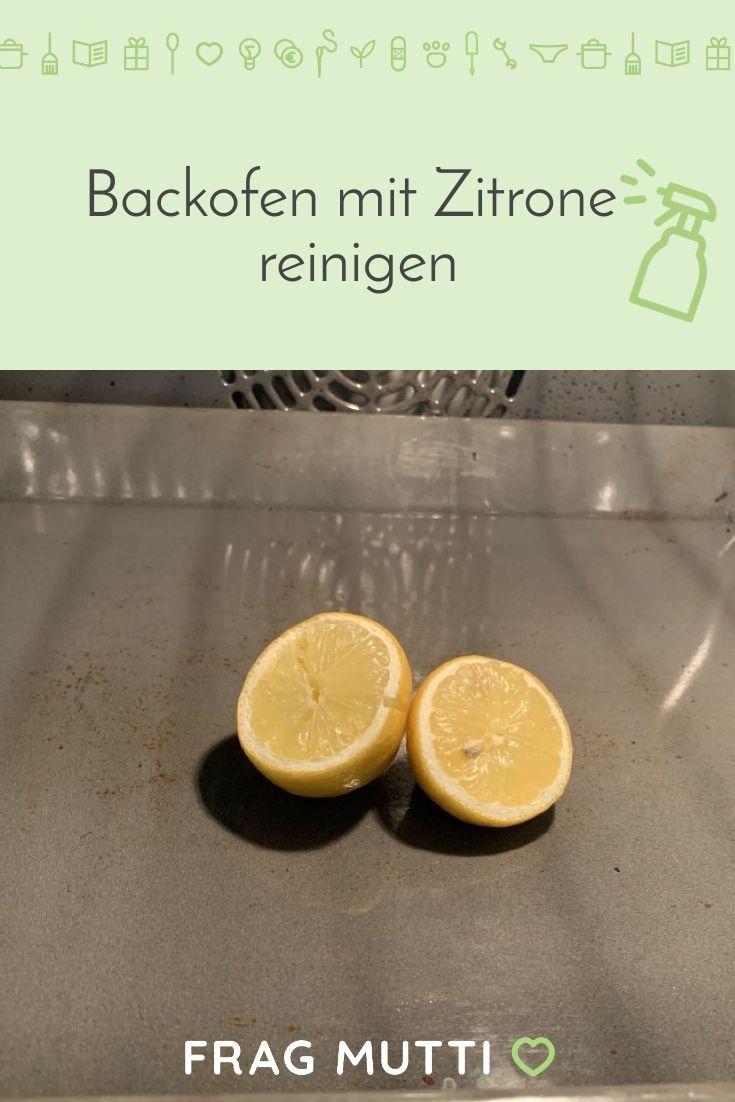 Backofen Reinigen Ohne Viel Aufwand Frag Mutti In 2020 Backofen Reinigen Zitronen Reinigen Backofen Reinigen Hausmittel