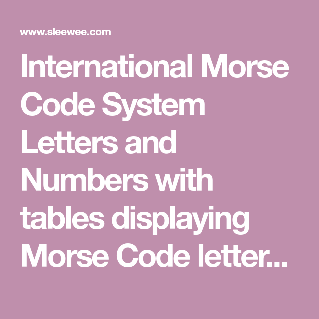 International Morse Code System Letters and Numbers with