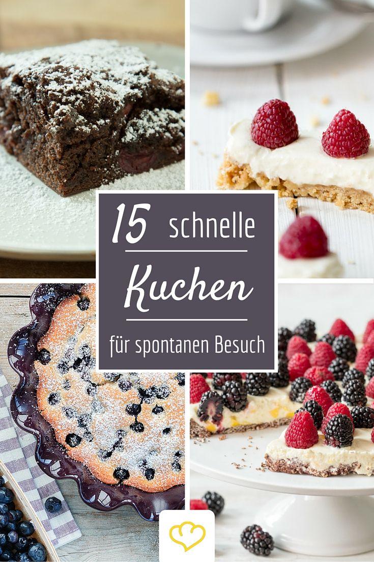 Fur Spontanen Besuch 18 Schnelle Kuchen In 35 Minuten Pinterest