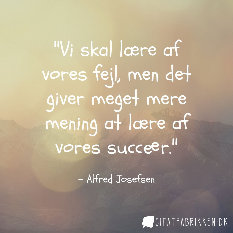 Skønt citat om at lære af vores fejl.