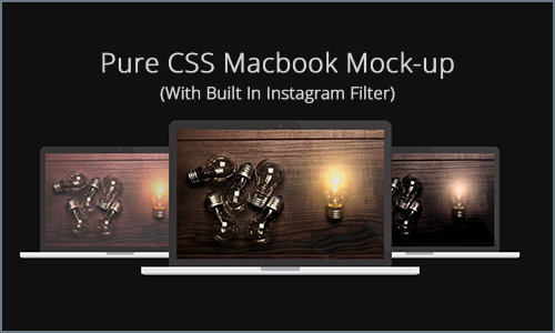 This pure css macbook mockup is responsive, extremely light weight, and best of all, it has an Instagram filter built into the widget.