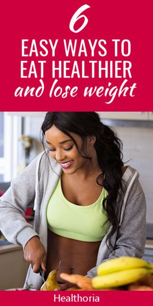 Easy Ways To Eat Healthier And Lose Weight images