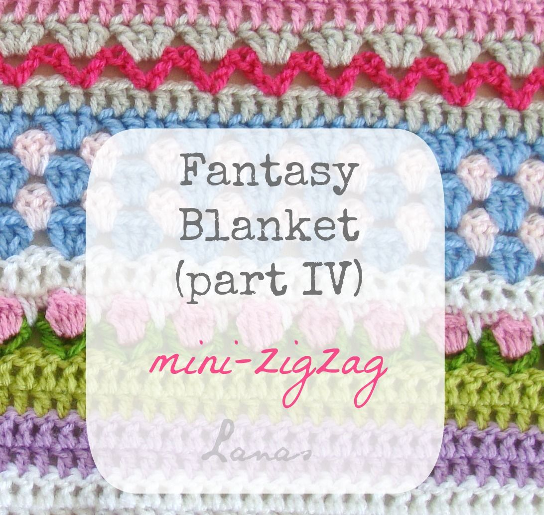 Fantasy Blanket tutorial by Lanas de Ana. Part 4: The mini-zigzag ...