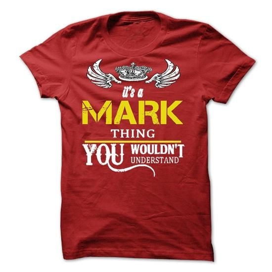 Its A MARK Thing - #gifts for girl friends #creative gift. LIMITED AVAILABILITY => https://www.sunfrog.com/Names/Its-A-MARK-Thing-7052775-Guys.html?68278