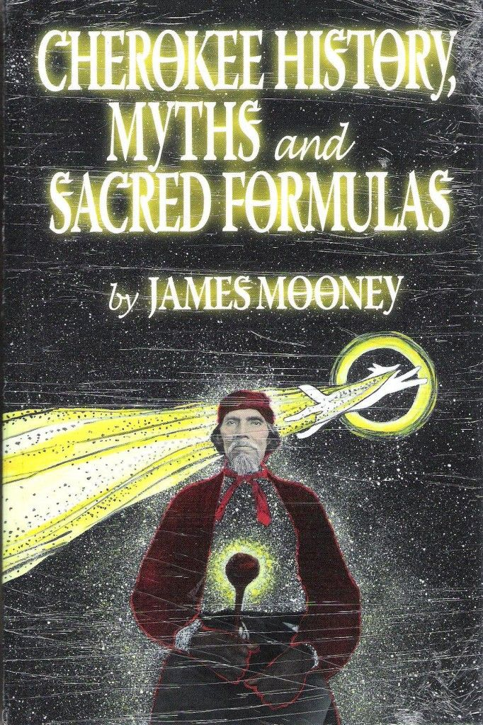 Book James Mooney Cherokee History Myths And Sacred Formulas As I Am Researching My Cheroke Cherokee History Native American Facts Native American Culture