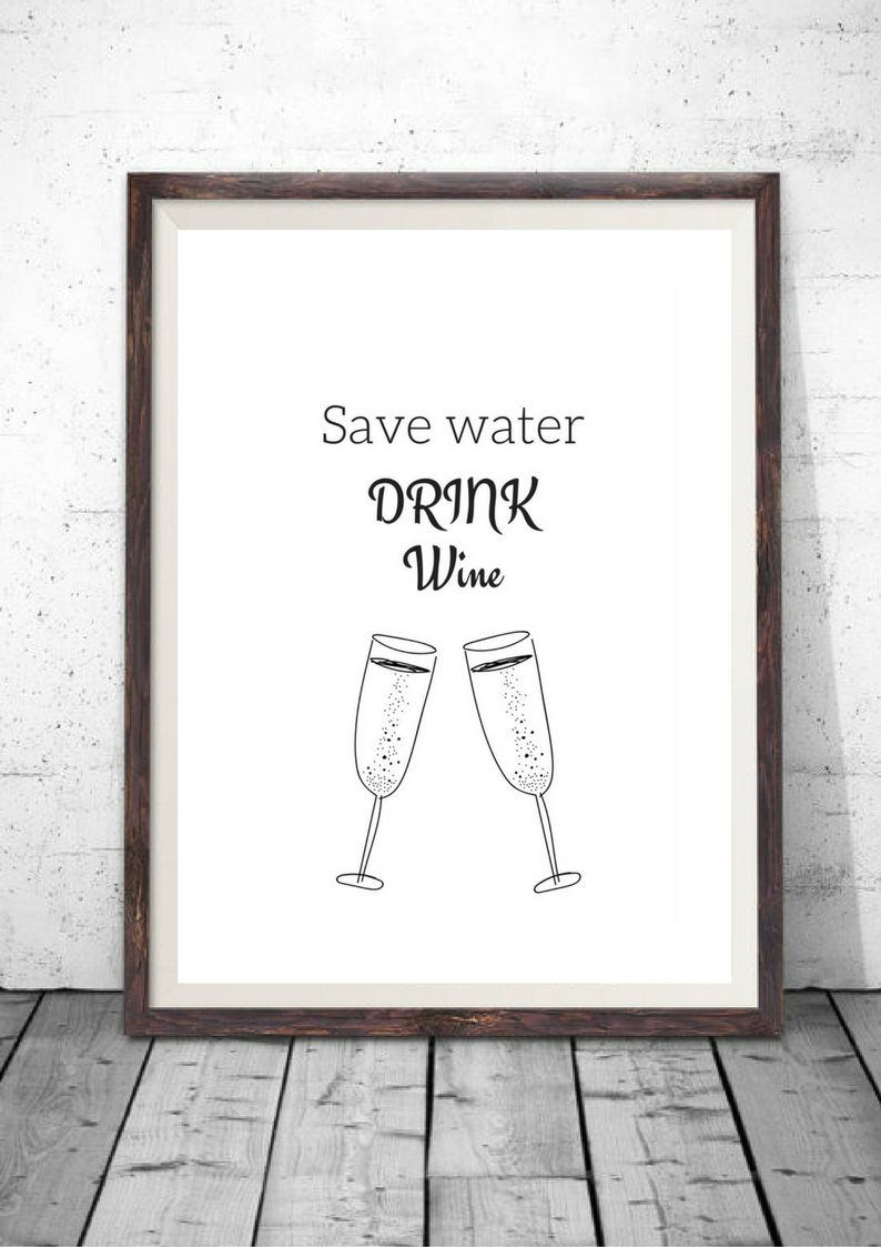 Printable wall art decor quote save water drink wine wall art